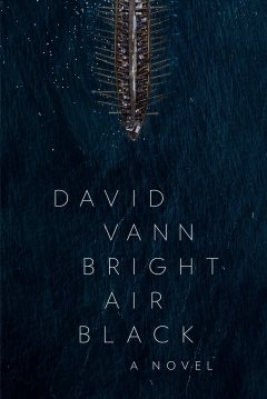 David Vann, Bright Air Black book cover